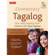 Elementary Tagalog: Tara, Mag-Tagalog Tayo! / Come On, Let's Speak Tagalog! by Domigpe, Jiedson R.; Domingo, Nenita Pambid, 9780804845144