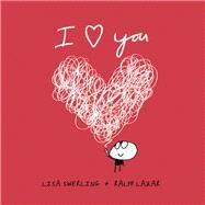 I Love You by Swerling, Lisa; Lazar, Ralph, 9781849535144
