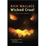 Wicked Cruel by WALLACE, RICH, 9780375865145