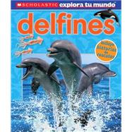 Scholastic Explora Tu Mundo: Delfines (Spanish language edition of Scholastic Discover More: Dolphins) by Arlon, Penelope, 9780545695145
