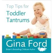 Top Tips for Toddler Tantrums by Unknown, 9780091935146