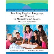 Teaching English Language and Content in Mainstream Classes One Class, Many Paths by New Levine, Linda; McCloskey, Mary Lou, 9780132685146