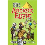 Hard As Nails in Ancient Egypt by Turner, Tracey; Lenman, Jamie, 9780778715146