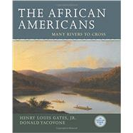 The African Americans: Many Rivers to Cross by Gates, Henry Louis; Yacovone, Donald, 9781401935146