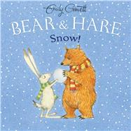 Bear & Hare Snow! by Gravett, Emily, 9781481445146
