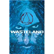 Wasteland Compendium 2 by Johnston, Antony; Mitten, Christopher; Greenwood, Justin; Jarrell, Sandy; Roehling, Russel, 9781620105146