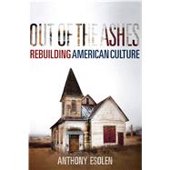 Out of the Ashes by Esolen, Anthony, 9781621575146