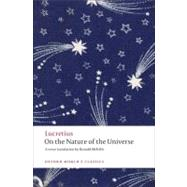 On the Nature of the Universe by Lucretius; Melville, Ronald; Fowler, Don; Fowler, Peta, 9780199555147