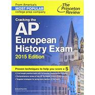 Cracking the AP European History Exam, 2015 Edition by PRINCETON REVIEW, 9780804125147