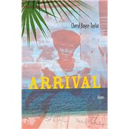 Arrival by Boyce-taylor, Cheryl, 9780810135147