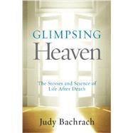 Glimpsing Heaven by Bachrach, Judy, 9781426215148