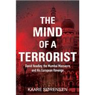 The Mind of a Terrorist by Sorensen, Kaare; Klingsporn, Cory, 9781628725148