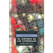El Misterio De Las Catedrales/ The Mystery of the Cathedrals: La Obra Maestra de la Hermetica en el Siglo XX / The Hermetic Masterpiece in the 20th Century by Fulcanelli, 9788497595148