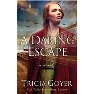 A Daring Escape by Goyer, Tricia, 9780736965149