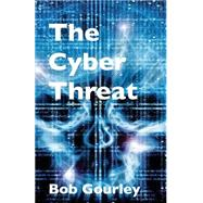 The Cyber Threat by Gourley, Bob, 9781501065149