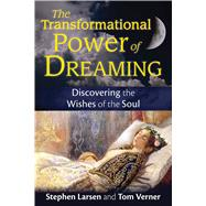 The Transformational Power of Dreaming by Larsen, Stephen; Verner, Tom, 9781620555149