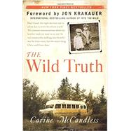 The Wild Truth by McCandless, Carine; Krakauer, Jon, 9780062325150