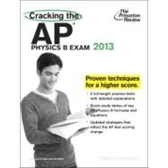 Cracking the AP Physics B Exam, 2013 Edition by PRINCETON REVIEW, 9780307945150