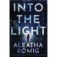 Into the Light by Romig, Aleatha, 9781503935150