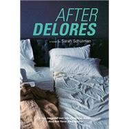 After Delores by Schulman, Sarah, 9781551525150