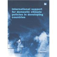 International Support for Domestic Climate Policies in Developing Countries by Neuhoff,Karstan, 9780415845151