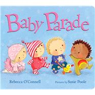 Baby Parade by O'Connell, Rebecca; Poole, Susie, 9780807505151