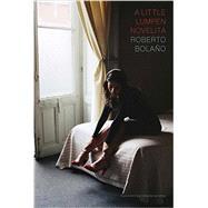 A Little Lumpen Novelita by Bolaño, Roberto; Wimmer, Natasha, 9780811225151