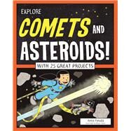 Explore Comets and Asteroids! With 25 Great Projects by Yasuda, Anita ; Stone, Bryan, 9781619305151