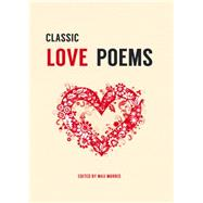 Classic Love Poems by Morris, Max, 9781849535151