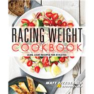 Racing Weight Cookbook by Fitzgerald, Matt; Fear, Georgie, 9781937715151