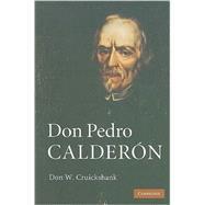 Don Pedro Calderón by Don W. Cruickshank, 9780521765152