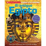 Scholastic Explora Tu Mundo: El antiguo Egipto (Spanish language edition of Scholastic Discover More: Ancient Egypt) by Arlon, Penelope, 9780545695152