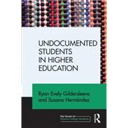 Undocumented Students in Higher Education: Supporting Pathways for Success by Gildersleeve; Ryan Evely, 9781138775152
