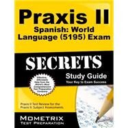 Praxis II Spanish World Language 5195 Exam Secrets by Praxis II Exam Secrets Test Prep, 9781630945152