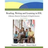 Reading, Writing, and Learning in ESL A Resource Book for Teaching K-12 English Learners by Peregoy, Suzanne F.; Boyle, Owen F., 9780132685153