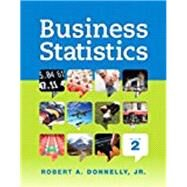 Business Statistics, Student Value Edition;  MyLab Statistics  for Business Statistics -- ValuePack Access Card; PHStat for Pearson 5x7 Valuepack Access Code Card by Donnelly, Robert A., Jr., 9780134115153