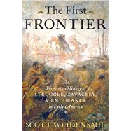 The First Frontier by Weidensaul, Scott, 9780151015153