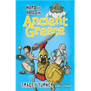 Hard As Nails in Ancient Greece by Turner, Tracey; Lenman, Jamie, 9780778715153