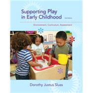 Supporting Play in Early Childhood Environment, Curriculum, Assessment by Sluss, Dorothy Justus, 9781285735153