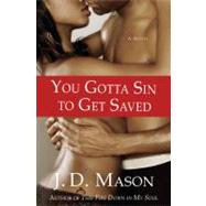 You Gotta Sin to Get Saved by Mason, J. D., 9780312545154