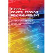 Flood and Coastal Erosion Risk Management: A Manual for Economic Appraisal by Penning-Rowsell; Edmund, 9780415815154