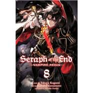 Seraph of the End, Vol. 8 Vampire Reign 9781421585154N