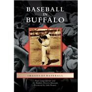 Baseball in Buffalo by Langendorfer, Paul; Buffalo History Museum; Boutet, John, 9781467125154
