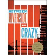 Between Riverside and Crazy by Guirgis, Stephen Adly, 9781559365154