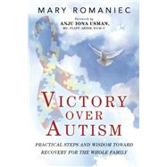 Victory over Autism by Romaniec, Mary; Usman, Anju Iona, M.D., 9781634505154
