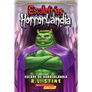 Escalofríos HorrorLandia #11: Escape de Horrorlandia (Spanish language edition of Goosebumps HorrorLand #11: Escape From HorrorLand) by Stine, R.L., 9780545665155