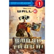 Smash Trash! (Disney/Pixar WALL-E) by RH DISNEYRH DISNEY, 9780736425155