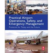 Practical Airport Operations, Safety, and Emergency Management by Price, Jeffrey; Forrest, Jeffrey, 9780128005156