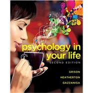 Psychology in Your Life by Grison, Sarah; Heatherton, Todd; Gazzaniga, Michael, 9780393265156