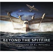 Beyond the Spitfire by Pegram, Ralph, 9780750965156